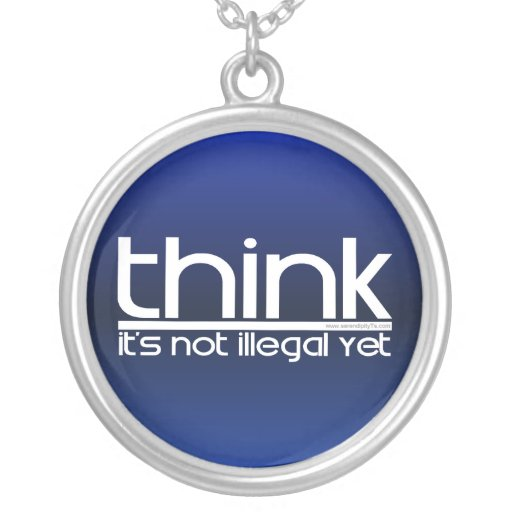Think It's Not Illegal Yet Round Pendant Necklace