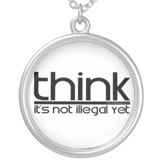 Think It's Not Illegal Yet Silver Plated Necklace