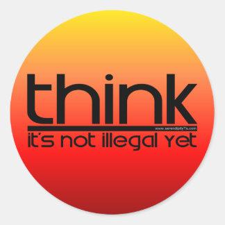 Think It's Not Illegal Yet Sticker