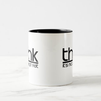 Think It's Not Illegal Yet Two-Tone Coffee Mug