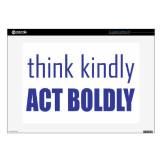 "Think Kindly, Act Boldly Skin For 15"" Laptop"