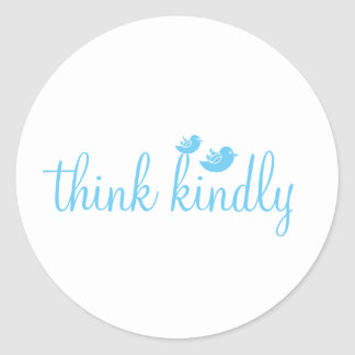 Think Kindly Classic Round Sticker