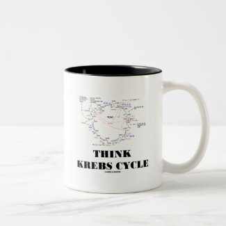 Think Krebs Cycle (Citric Acid Cycle - TCAC) Mug