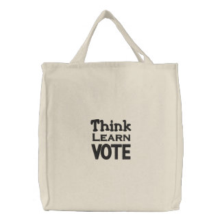 Think, Learn, Vote Embroidered Bags