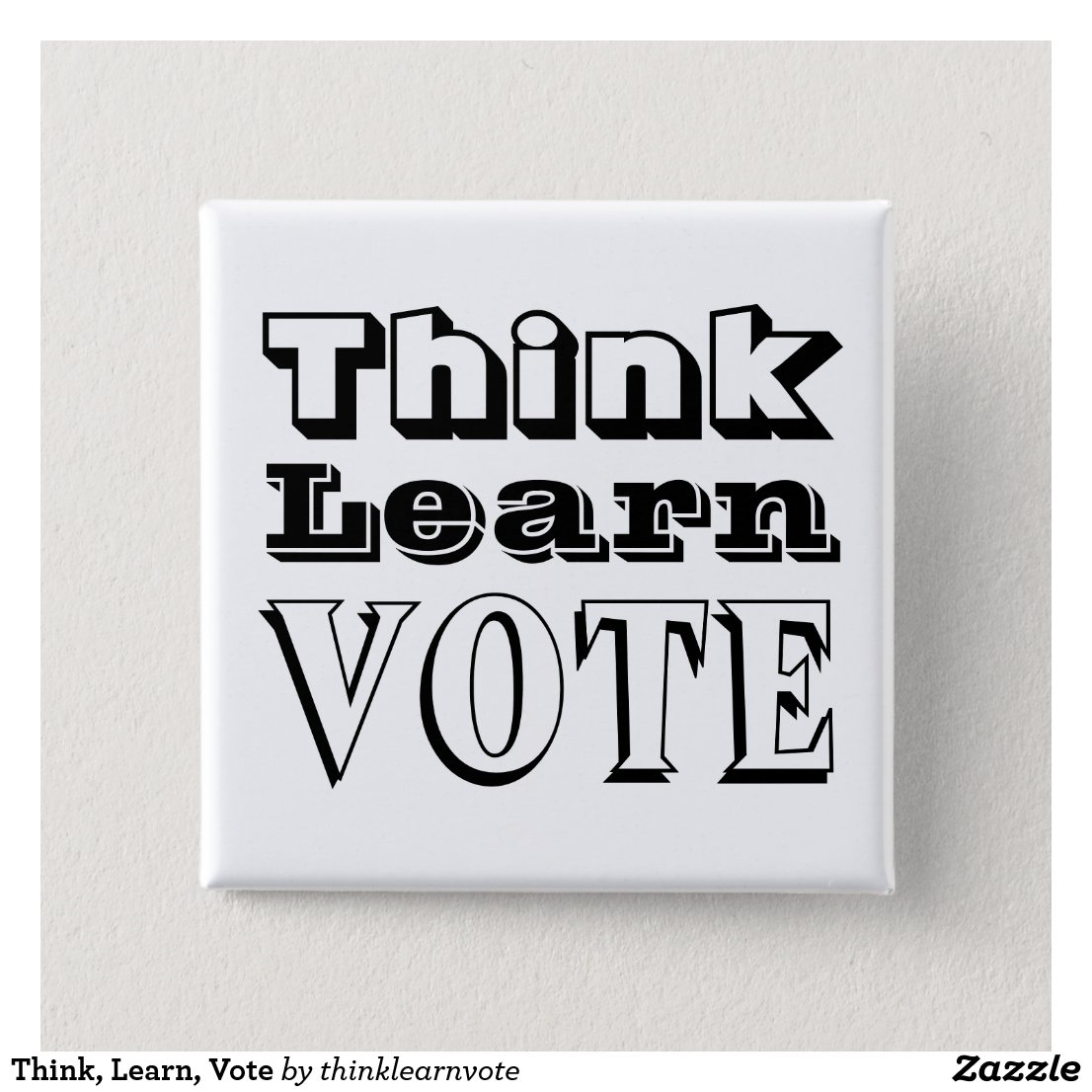 Think, Learn, Vote Pinback Button