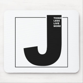 THINK LESS LIVE MORE MOUSE PAD