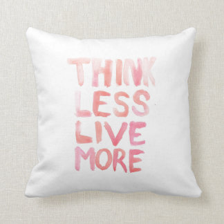 THINK LESS LIVE MORE Pillow Customizable