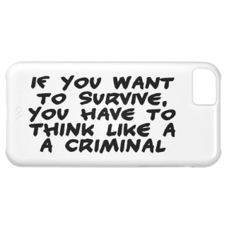 Think Like A Criminal iPhone 5C Covers