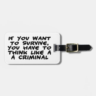 Think Like A Criminal Luggage Tag