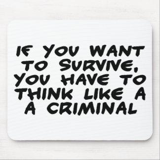 Think Like A Criminal Mouse Pad