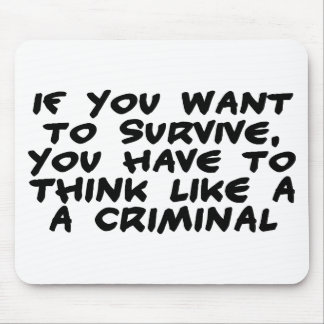 Think Like A Criminal Mouse Mat