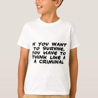 Think Like A Criminal T-Shirt
