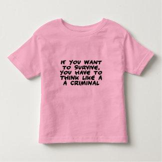 Think Like A Criminal Toddler T-shirt