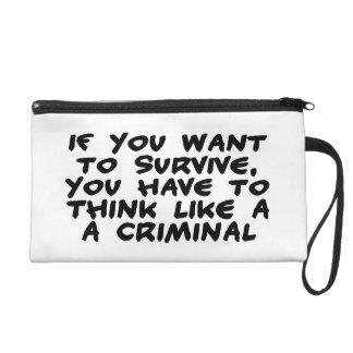 Think Like A Criminal Wristlet