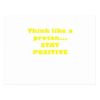 Think like a Proton Stay Positive Postcard