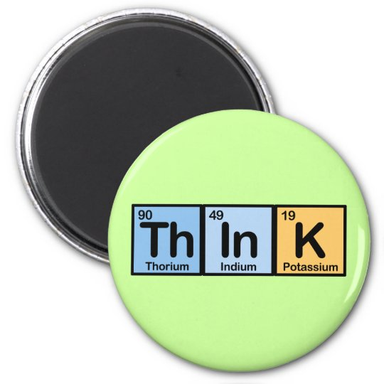 Think made of Elements Magnet