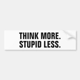 Think More. Stupid Less. Bumper Sticker