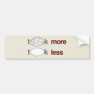 Think more, Talk less Bumper Sticker