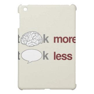 Think more, Talk less iPad Mini Cases