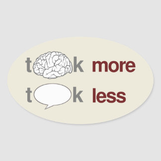 Think more, Talk less Oval Sticker