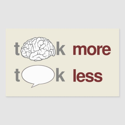 Think more, Talk less Rectangle Sticker