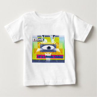 Think of a single thing! baby T-Shirt