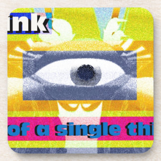 Think of a single thing! coaster
