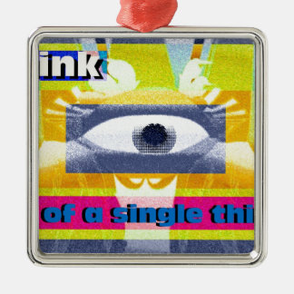 Think of a single thing! metal ornament