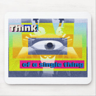 Think of a single thing! mouse pad