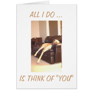 THINK OF YOU THE WHOLE DAY THROUGH GREETING CARD