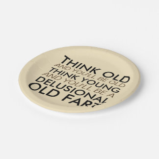 Think Old and You'll Be Old Paper Plate