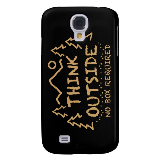 Think Outside, No Box Required Galaxy S4 Case