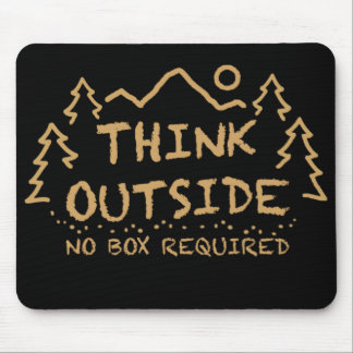 Think Outside, No Box Required Mouse Pad