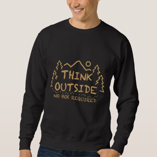 Think Outside, No Box Required Sweatshirt
