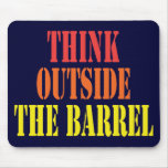 Think Outside The Barrel Mouse Pad