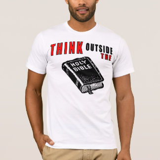 Think Outside The Bible T-Shirt