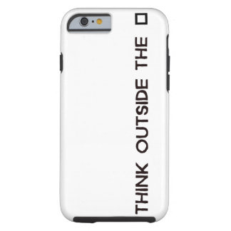 THINK OUTSIDE THE BOX TOUGH iPhone 6 CASE