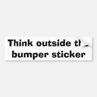 Think outside the bumper sticker car bumper sticker