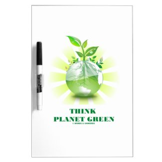 Think Planet Green (Green Leaves Planet Earth) Dry-Erase Whiteboard