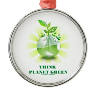 Think Planet Green (Green Leaves Planet Earth) Christmas Ornament