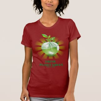 Think Planet Green (Green Leaves Planet Earth) Tee Shirt