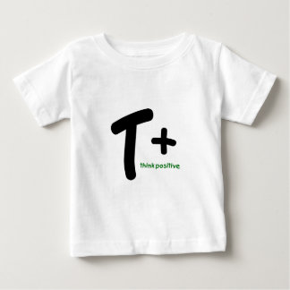Think Positive! Baby T-Shirt