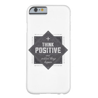 Think Positive Barely There iPhone 6 Case