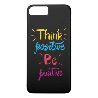 Think Positive Be Positive Phone Case