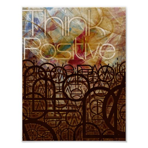 Think Positive by Mansa Pryor Poster