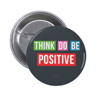 Think Positive Do Positive Be Positive button