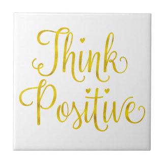 Think Positive Gold Faux Foil Inspirational Ceramic Tile