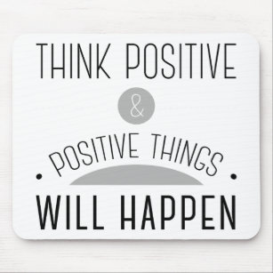 Think Positive Mouse Pads Zazzle