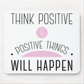 Think Positive & positive things will happen pink Mouse Pad