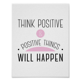Think Positive & positive things will happen pink Poster
